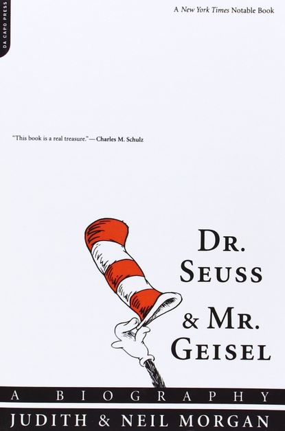 Dr. Seuss & Mr. Geisel: A Biography
