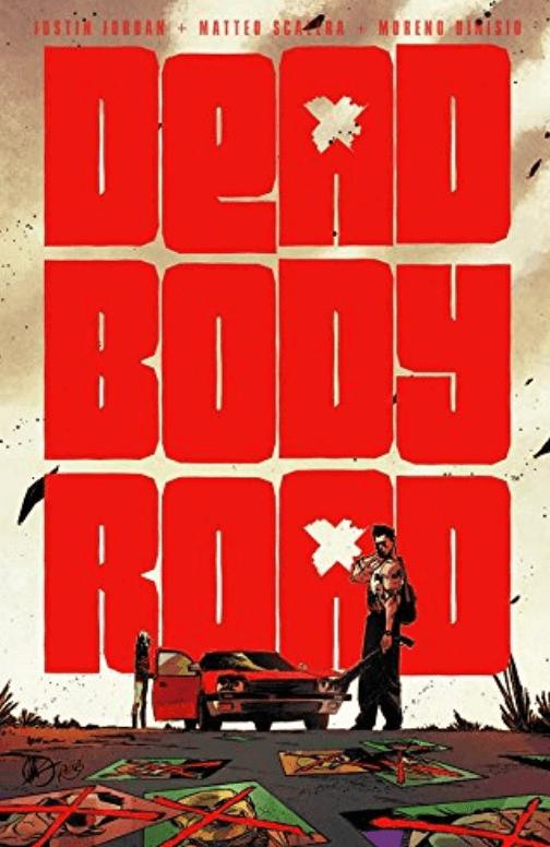 Dead Body Road – Justin Jordan