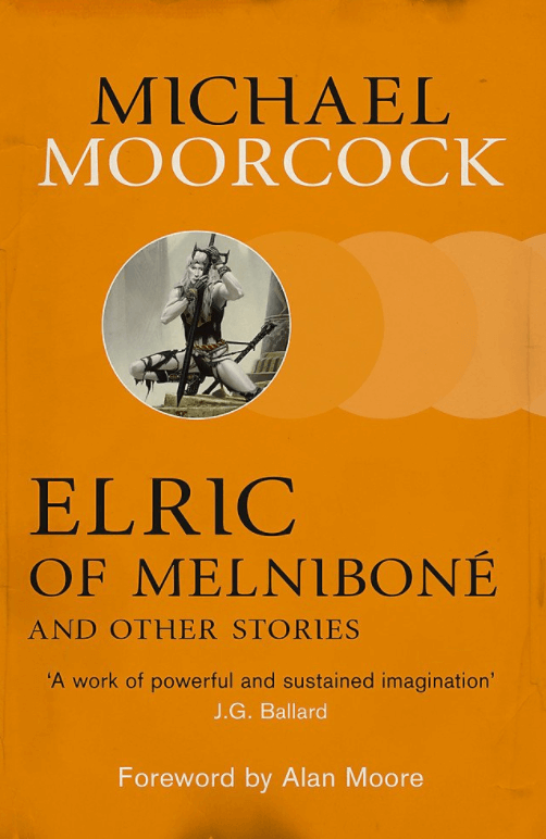 Elric of Melniboné, by Michael Moorcock