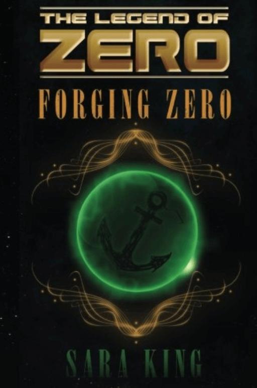 Forging Zero – Sara King