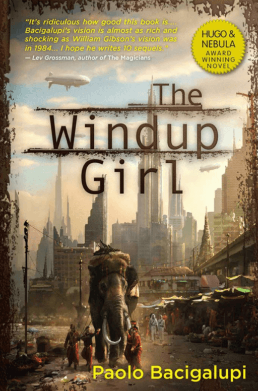 The Windup Girl – Paolo Bacigalupi