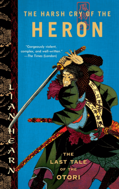 The Harsh Cry of the Heron: The Last Tale of the Otori by Lian Hearn