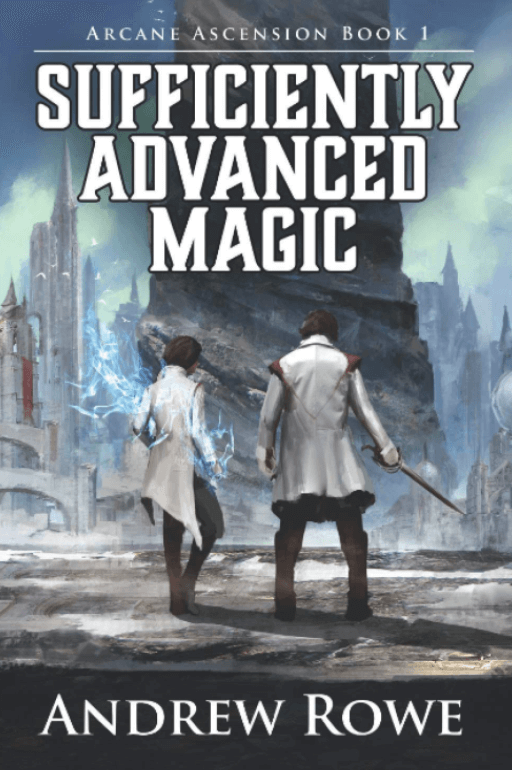 Sufficiently Advanced Magic – Andrew Rowe