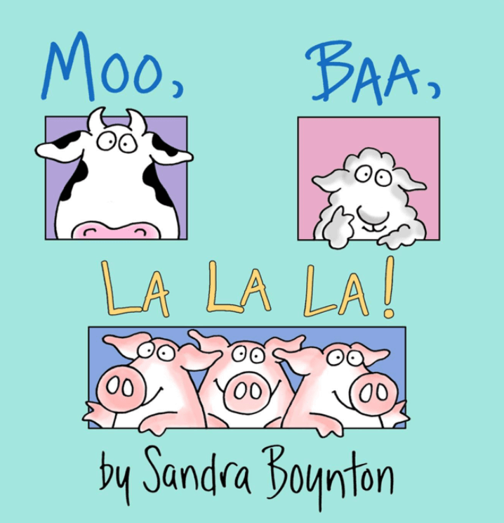 Moo, Baa, La, La, La By Sandra Boyton